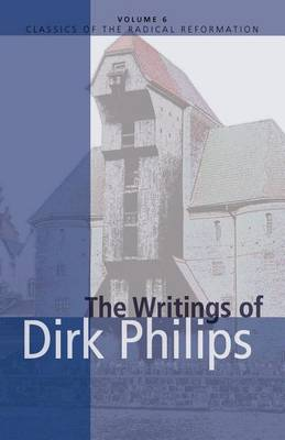 The Writings of Dirk Philips by Dirk Philips