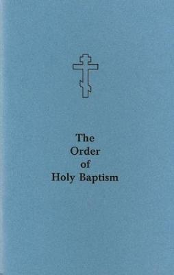 The Order of Holy Baptism by Holy Trinity Monastery