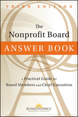 The Nonprofit Board Answer Book by BoardSource