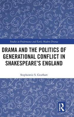 Drama and the Politics of Generational Conflict in Shakespeare's England book