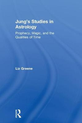 Jung's Studies in Astrology by Liz Greene