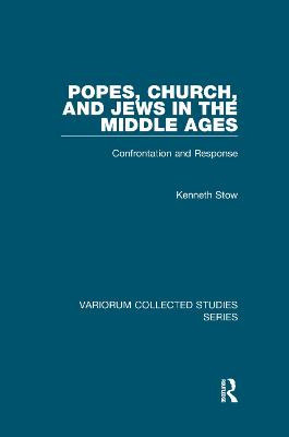 Popes, Church, and Jews in the Middle Ages: Confrontation and Response book