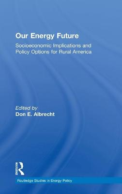 Our Energy Future by Don E. Albrecht