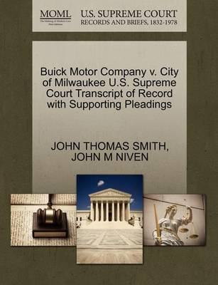 Buick Motor Company V. City of Milwaukee U.S. Supreme Court Transcript of Record with Supporting Pleadings by John Thomas Smith, II