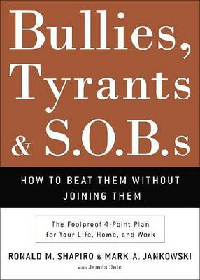 Bullies, Tyrants and Impossible People by Robert Shapiro