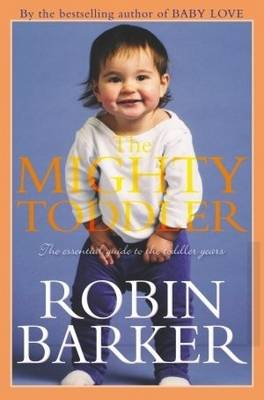 The Mighty Toddler by Robin Barker