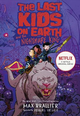 The Last Kids on Earth and the Nightmare King (The Last Kids on Earth) by Max Brallier