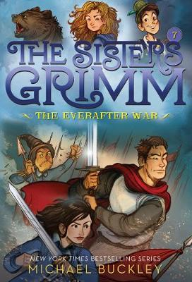 The Everafter War (The Sisters Grimm #7): 10th Anniversary Editio by Michael Buckley