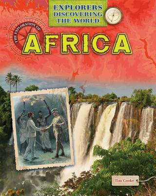 The Exploration of Africa by Tim Cooke