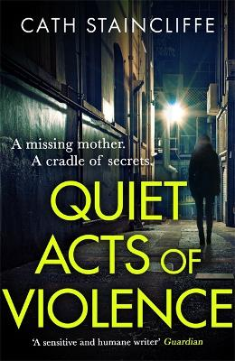 Quiet Acts of Violence by Cath Staincliffe