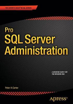 Pro SQL Server Administration by Peter Carter