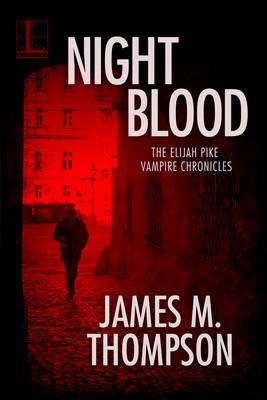 Night Blood by James M Thompson