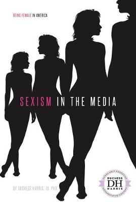 Sexism in the Media by Duchess Harris Jd, PhD