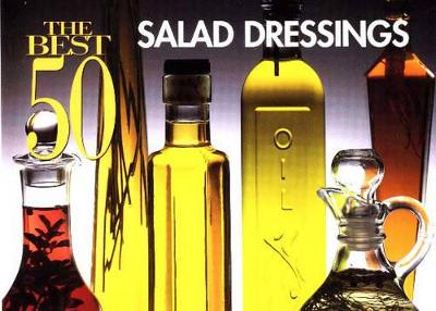 Best 50 Salad Dressings by Stacey Printz