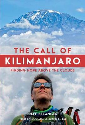 The Call of Kilimanjaro: Finding Hope Above the Clouds book