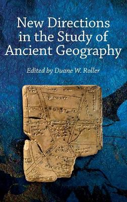 New Directions in the Study of Ancient Geography by Duane W. Roller