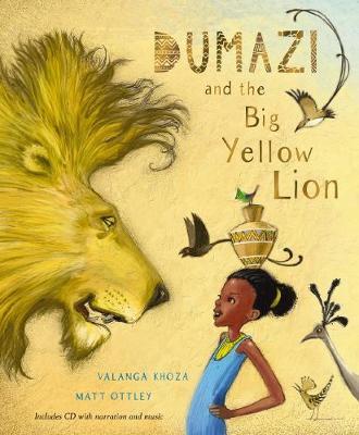 Dumazi and the Big Yellow Lion + CD by Valanga Khoza