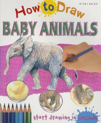 How to Draw Baby Animals by Steve Capsey