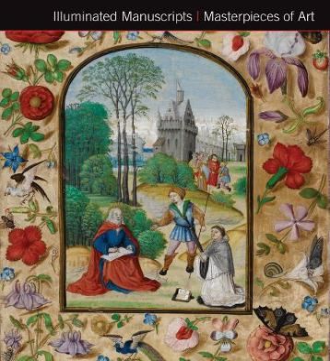 Illuminated Manuscripts Masterpieces of Art by Michael Kerrigan