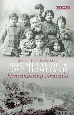 Fragments of a Lost Homeland by Armen T. Marsoobian