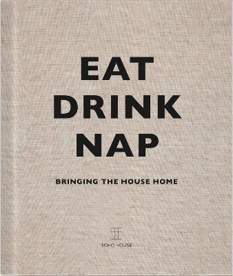Eat, Drink, Nap by Soho House