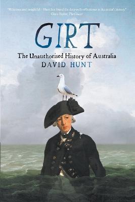 Girt: The Unauthorised History Of Australia by David Hunt