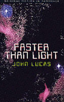 Faster Than Light by John Lucas