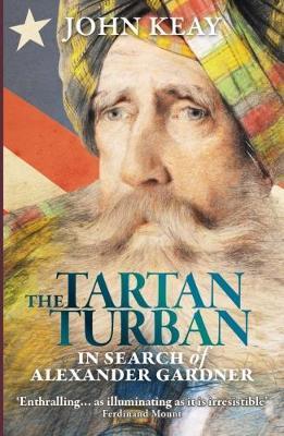 The Tartan Turban by John Keay