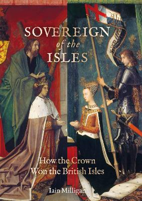Sovereign of the Isles: How the British Isles Were Won by the Crown book