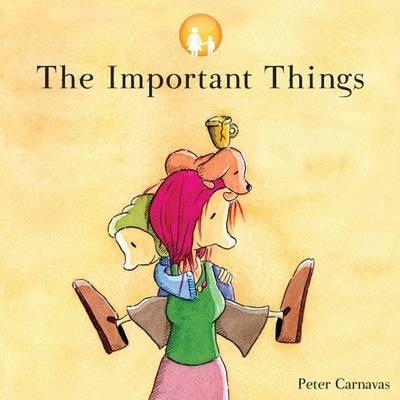 The Important Things by Peter Carnavas