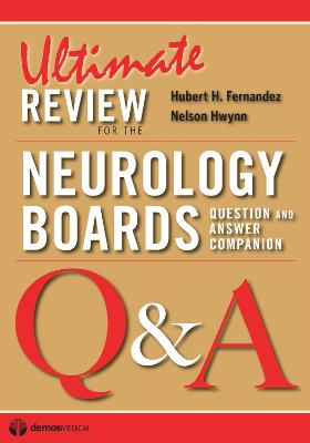 Ultimate Review for the Neurology Boards: Question and Answer Companion by Hubert Fernandez