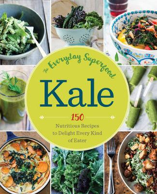 Kale: The Everyday Superfood by Sonoma Press
