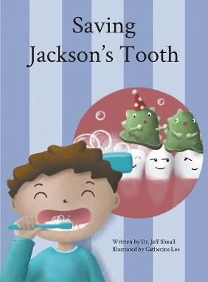 Saving Jackson's Tooth by Jeff Shnall
