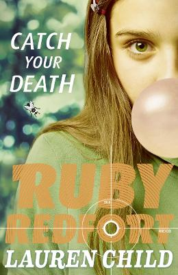 Ruby Redfort: #3 Catch Your Death by Lauren Child
