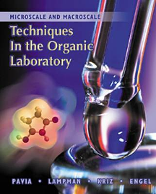 Microscale and Macroscale Techniques in the Organic Laboratory by Randall G. Engel