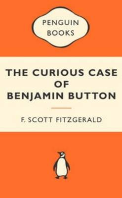 Curious Case of Benjamin Button by F Scott Fitzgerald