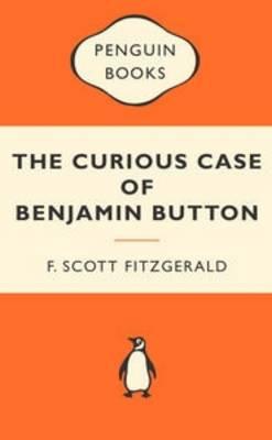 Curious Case of Benjamin Button by F Scott Fitzgerald