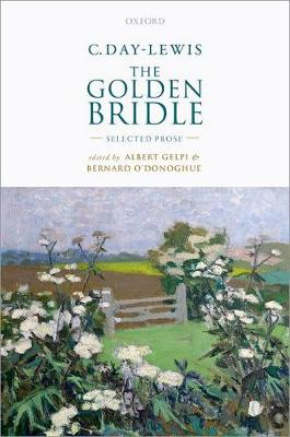 C. Day-Lewis: The Golden Bridle by Albert Gelpi