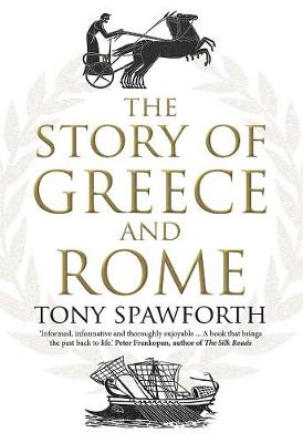 The Story of Greece and Rome by Tony Spawforth