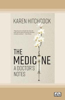 The Medicine: A Doctor's Notes by Karen Hitchcock