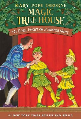 Magic Tree House 25 Stage Fright On A Summer Night by Mary Pope Osborne