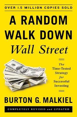A Random Walk Down Wall Street by Burton G. Malkiel