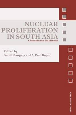 Nuclear Proliferation in South Asia book