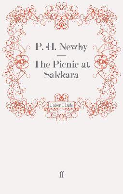 The Picnic at Sakkara by P. H. Newby