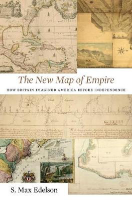 The New Map of Empire by S. Max Edelson