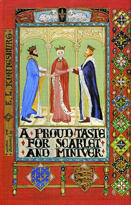 Proud Taste for Scarlet and Miniver by E L Konigsburg