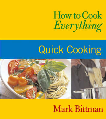How to Cook Everything Quick Cooking by Mark Bittman