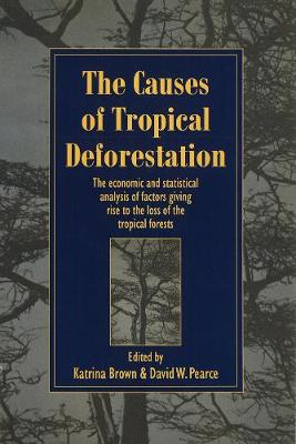 The Causes of Tropical Deforestation by Katrina Brown