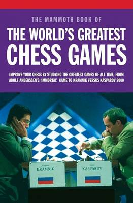 Mammoth Book of the World's Greatest Chess Games by Graham Burgess