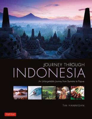 Journey Through Indonesia by Tim Hannigan